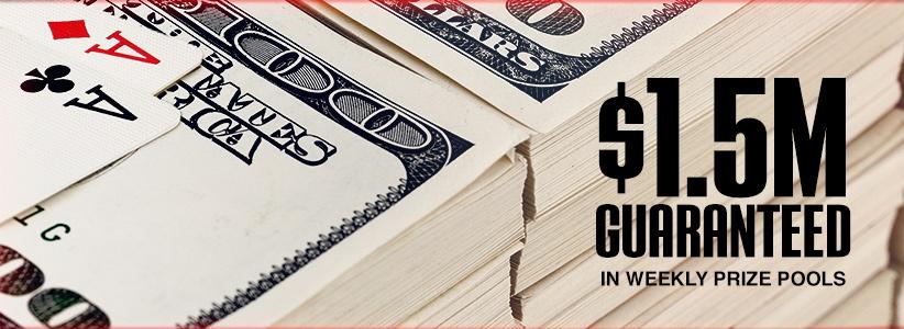 $1.5M Guaranteed Every Week