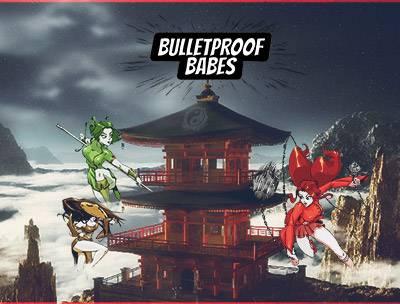 Bulletproof Babes
